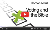 Election Focus: Voting and the Bible