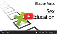 Election Focus: Sex education