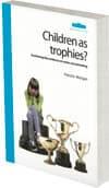 Children as trophies?