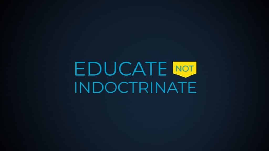 Educate not Indoctrinate