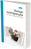 Marriage: worth fighting for