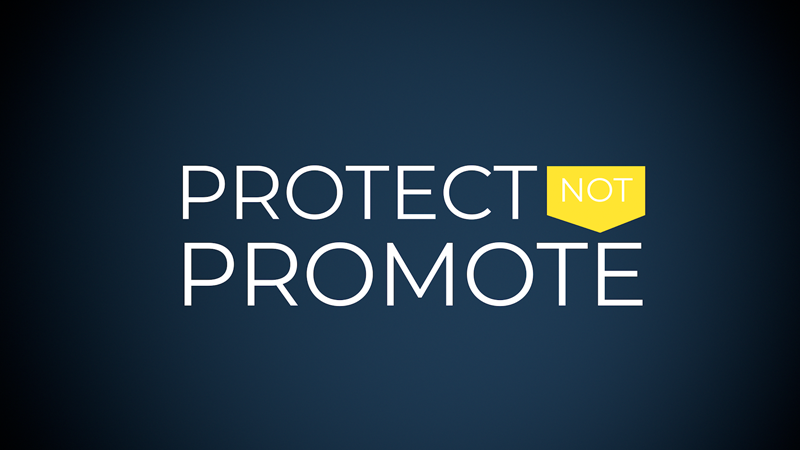 Protect not Promote