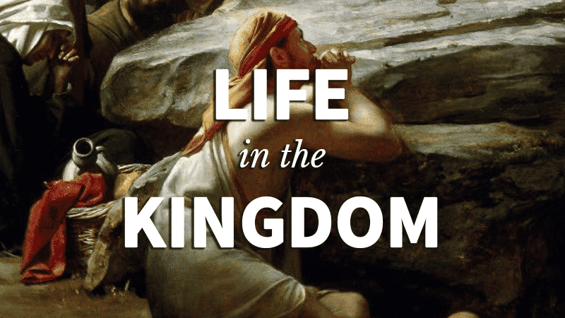 1. Life in the Kingdom