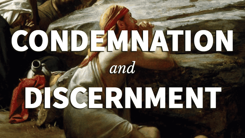 11. Condemnation and Discernment