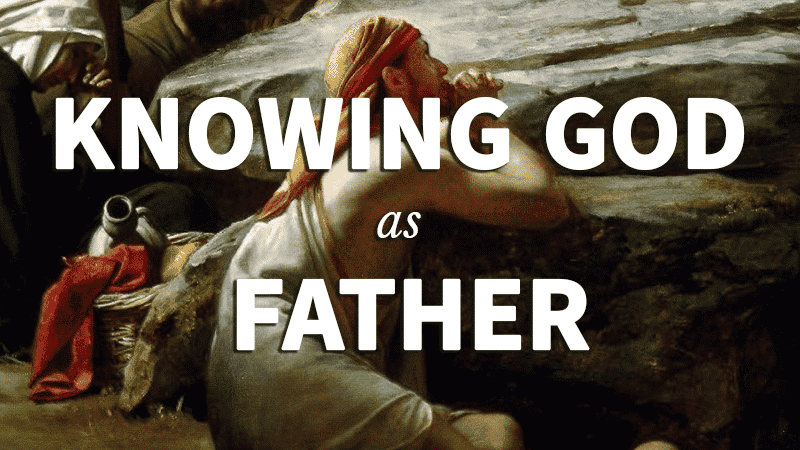 8. Knowing God as Father