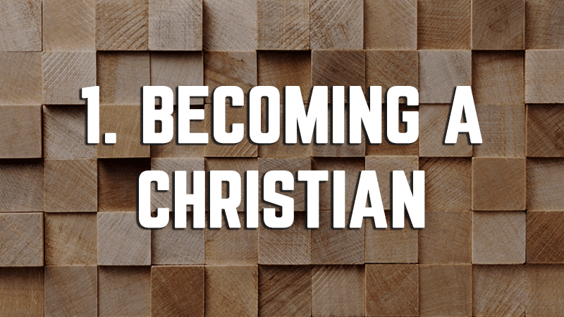1. Becoming a Christian
