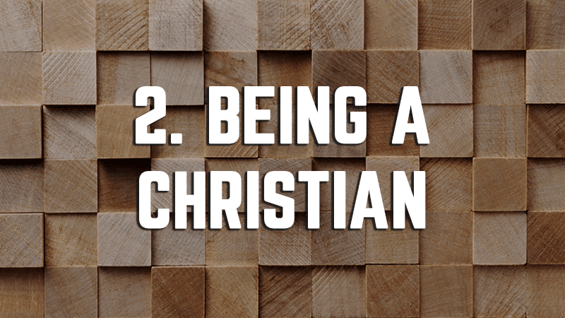 2. Being a Christian