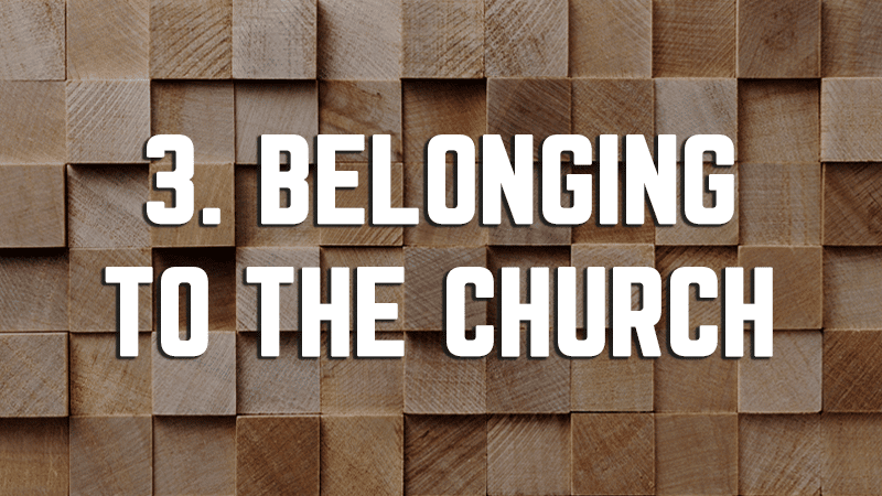 3. Belonging to the Church