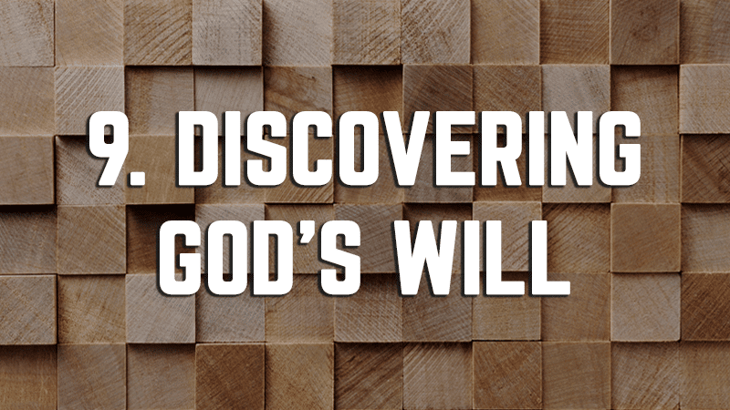 9. Discovering God's Will
