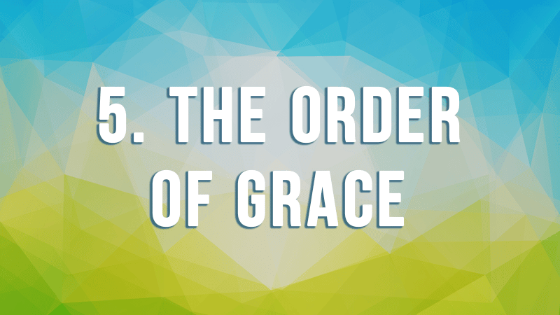 5. The Order of Grace